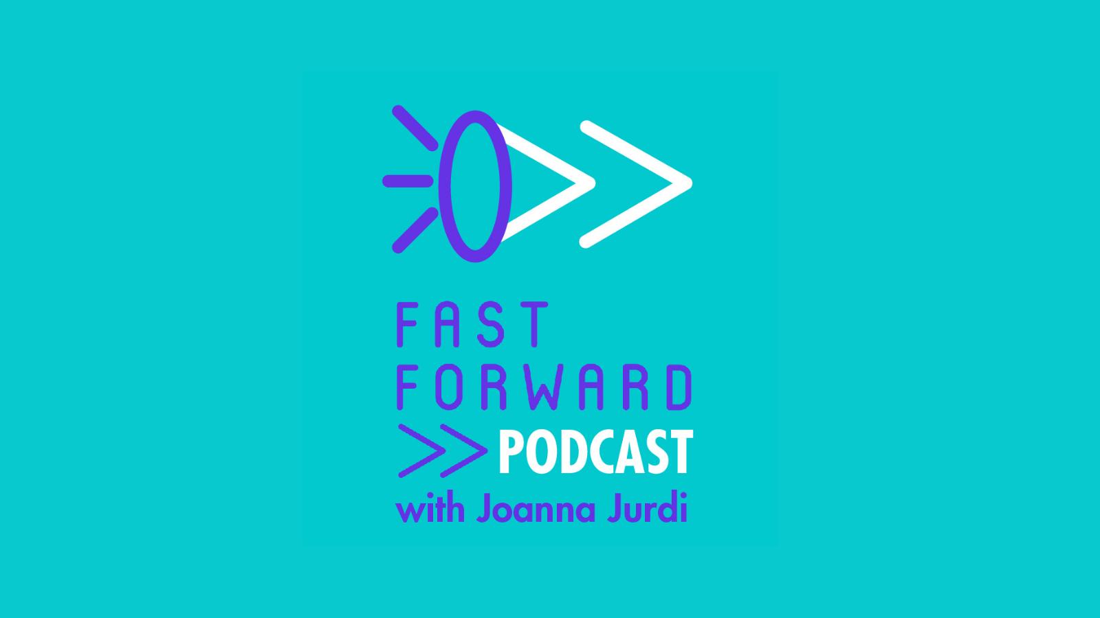 Fast Forward 2030 Podcast with Joana Jurdi